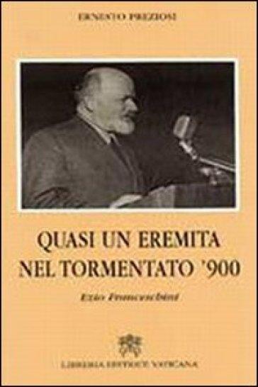 Ezio Franceschini, quasi un eremita nel tormentato '900